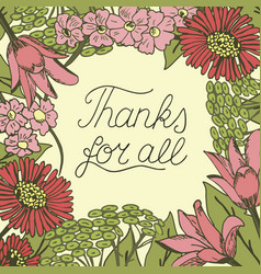 inscription thanks for all made on floral vector image