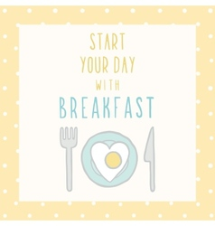 Start your day with breakfast card vector