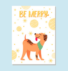 Be merry festive postcard with dog and snowflakes vector