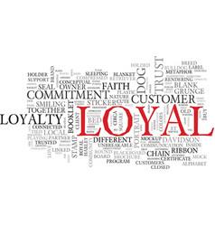 Loyal word cloud concept vector