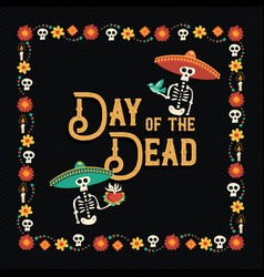 Day dead mexican celebration greeting card vector