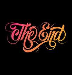 hand drawn lettering the end made in vintage vector image