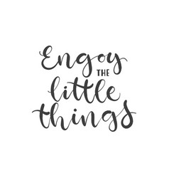 lettering with phrase enjoy little things vector image