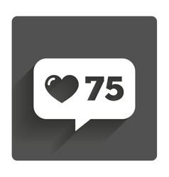 Like counter icon Notification speech bubble vector image