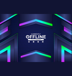 modern gaming twitch currently offline concept vector image