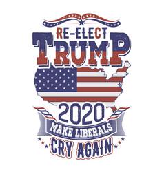re- elect trump 2020 t shirt design vector image