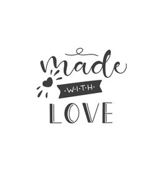 lettering with phrase made with love vector image