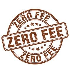 Zero fee brown grunge round vintage rubber stamp vector
