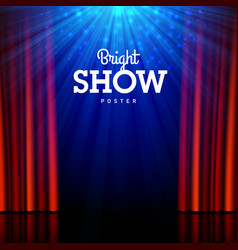 bright show poster design template stage vector image vector image