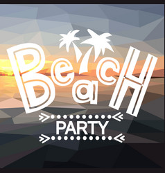 Beach party with polygonal sunset vector