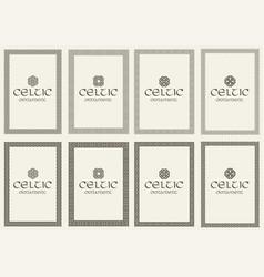 set of celtic knot braided frames bordesr vector image