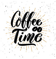 Coffee time hand drawn motivation lettering quote vector
