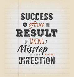 Success is often the result of taking a misstep vector