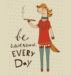 Be awesome every day vector