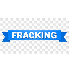 Blue tape with fracking caption vector