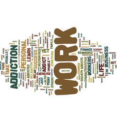Are you a work addict text background word cloud vector
