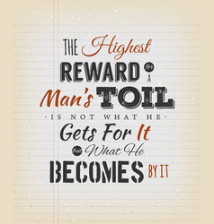 Highest reward for a mans toil quote vector