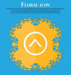 Direction arrow up Floral flat design on a blue vector image
