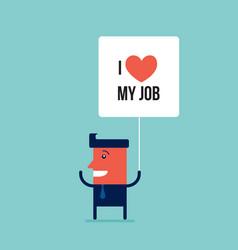 happy businessman i love my job business concept vector image