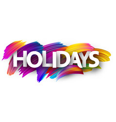 holidays poster with colorful brush strokes vector image