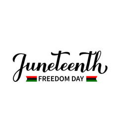 juneteenth calligraphy hand lettering isolated on vector image