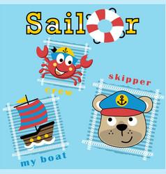 Bear sailor and crab his crew with sailboat vector
