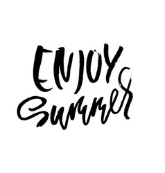 enjoy summer handdrawn lettering isolated on vector image