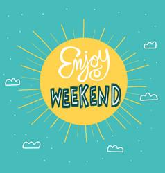 enjoy weekend big sun on sky cartoon vector image