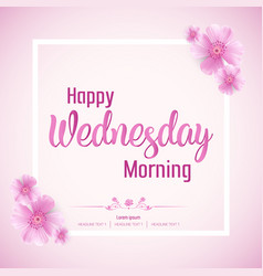 beautiful happy wednesday morning background vector image