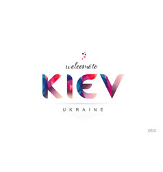 Welcome to kiev ukraine card and letter design vector