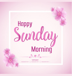 beautiful happy sunday morning background vector image