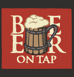 Label for beer on tap with full wooden beer mug vector