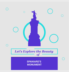 lets explore the beauty of spaniards monument vector image