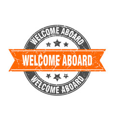 Welcome aboard round stamp with orange ribbon vector