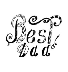 best dad handwritten pencil lettering t vector image