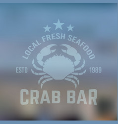 seafood emblem with crab on blured backdrop vector image