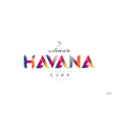 Welcome to havana cuba card and letter design vector