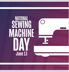National sewing machine day june 13 holiday vector