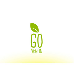 Go vegan green leaf text concept logo icon design vector