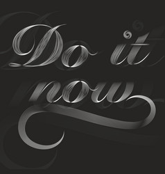 white do it now poster vector image