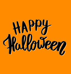 happy halloween hand drawn lettering phrase vector image vector image
