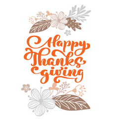 Happy thanksgiving calligraphy text with flowers vector