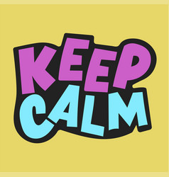 keep calm psychological neon color hand drawn text vector image
