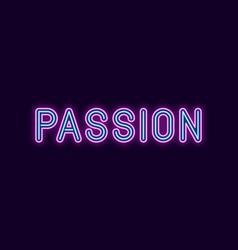 Neon inscription of passion vector