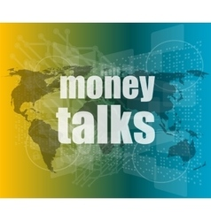 money talks words on digital touch screen vector image vector image