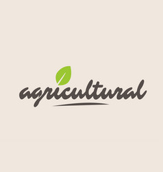 agricultural word or text with green leaf vector image