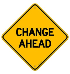 Change Ahead Yellow Sign vector image
