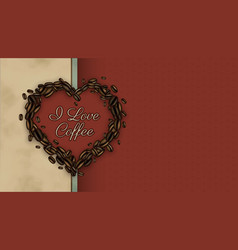 i love coffee retro banner coffee beans in heart vector image