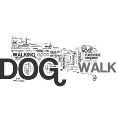 A walk with your dog text word cloud concept vector