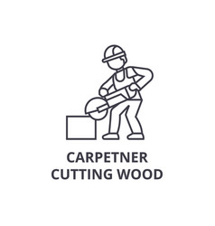 carpetner cutting wood line icon sign vector image
